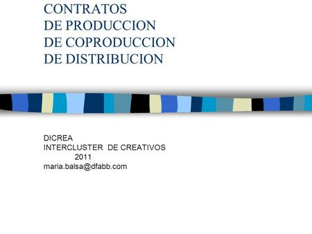 CONTRATOS DE PRODUCCION DE COPRODUCCION DE DISTRIBUCION DICREA INTERCLUSTER DE CREATIVOS 2011
