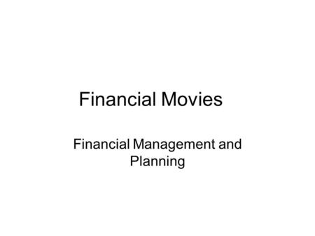 Financial Movies Financial Management and Planning.