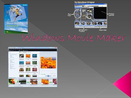 1- Significado de Windows Movie Maker 2- Definición de Windows XP y vista con el Movie Maker instalado 3-Versiones más recientes de Windows. 4-Historia.
