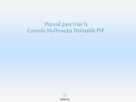 Manual para Usar la Consola Multimedia Deslizable PSP.