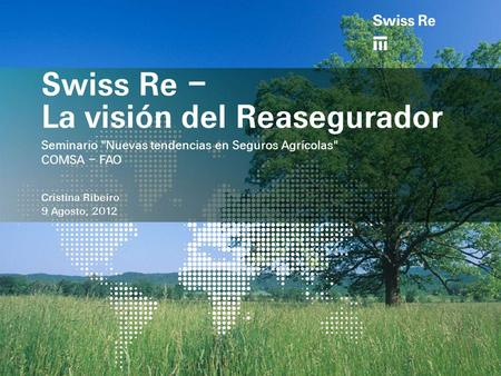 Swiss Re – La visión del Reasegurador