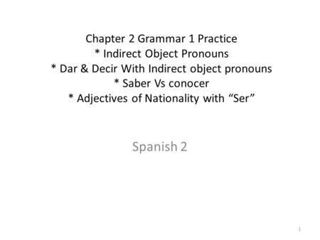 Chapter 2 Grammar 1 Practice. Indirect Object Pronouns