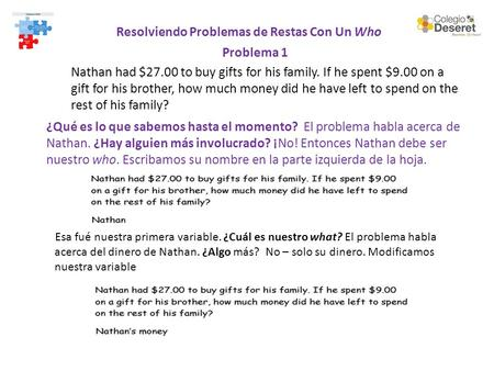 Resolviendo Problemas de Restas Con Un Who Problema 1 Nathan had $27.00 to buy gifts for his family. If he spent $9.00 on a gift for his brother, how much.