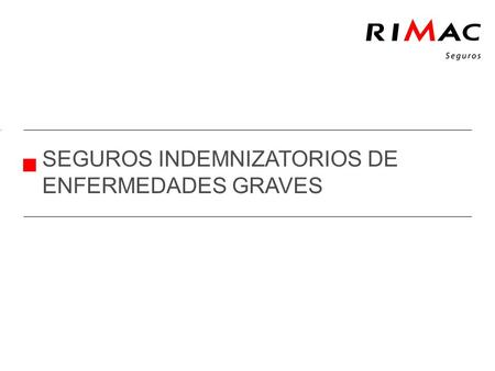 SEGUROS INDEMNIZATORIOS DE ENFERMEDADES GRAVES. Click to edit Master text styles Second level Click to add tittle DESCRIPCIÓN GENERAL Indemnización por.