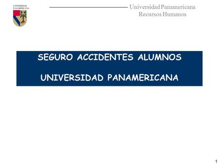 SEGURO ACCIDENTES ALUMNOS UNIVERSIDAD PANAMERICANA
