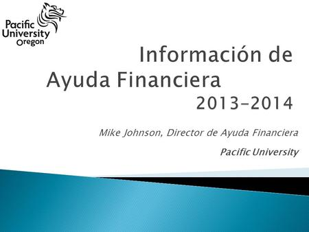 Mike Johnson, Director de Ayuda Financiera Pacific University.