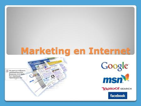 Marketing en Internet. De acuerdo a Google la definición de E-marketing o en español Mercadotecnia en Internet es una rama del eCommerce que ayuda a promover.