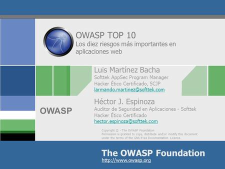 Copyright © - The OWASP Foundation Permission is granted to copy, distribute and/or modify this document under the terms of the GNU Free Documentation.
