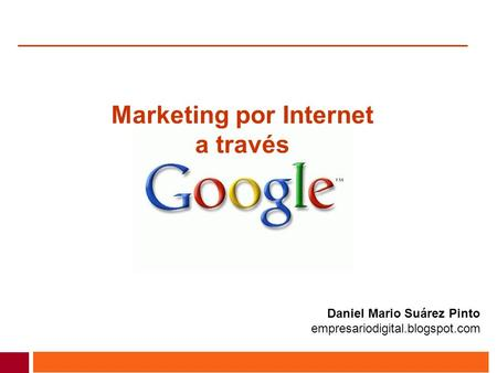 Marketing por Internet a través Daniel Mario Suárez Pinto empresariodigital.blogspot.com.