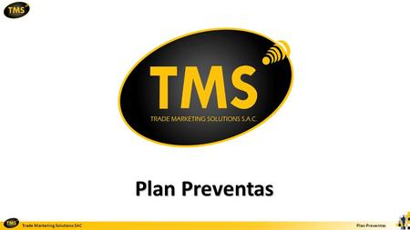 Trade Marketing Solutions SACPlan Preventas. Trade Marketing Solutions SACPlan Preventas Preventa.