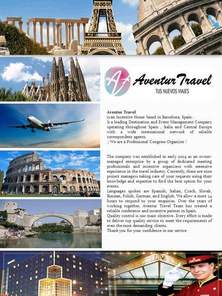 Aventur Travel is an Incentive House based in Barcelona, Spain. Is a leading Destination and Event Management Company operating throughout Spain, Italia.