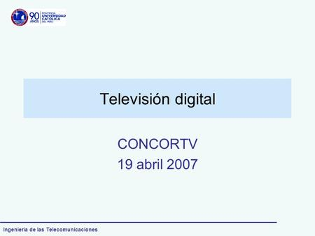 Televisión digital CONCORTV 19 abril 2007.