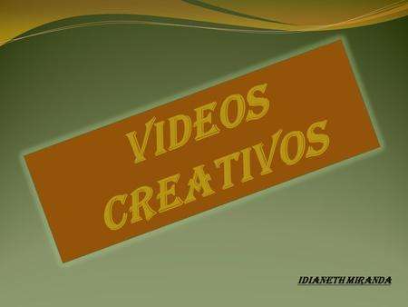 IDIANETH MIRANDA VIDEOS CREATIVOS INTRODUCCION Aprenderé como hacer un video con Movie marker y para aprender mostraremos los pasos de crear y recortar.