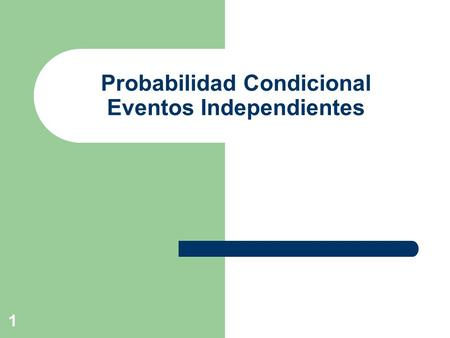 Probabilidad Condicional Eventos Independientes