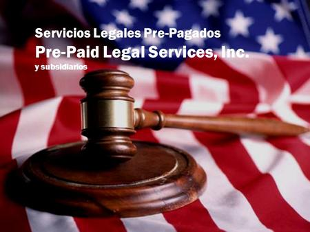 Servicios Legales Pre-Pagados Pre-Paid Legal Services, Inc. y subsidiarios.