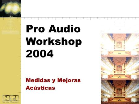 Start Pro Audio Workshop 2004 Medidas y Mejoras Acústicas.