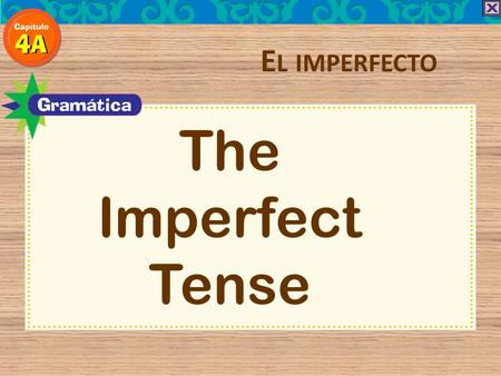 El imperfecto The Imperfect Tense.