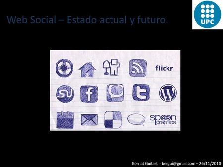 Bernat Guitart - – 26/11/2010 Web Social – Estado actual y futuro.
