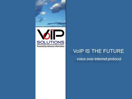 Voipsolutions.mx QUIENES SOMOSMODELO DE OFERTASCALIDAD VoIPCONTACTO VoIP IS THE FUTURE voice over internet protocol.