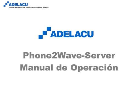 Www.adelacu.com Phone2Wave-Server Manual de Operación.