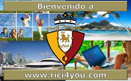 © 2013 Royal Innovation Club International. Nosotros unimos a la gente.