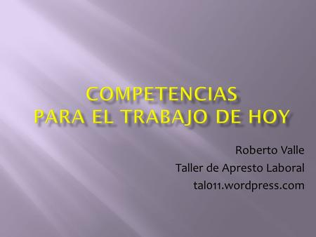 Roberto Valle Taller de Apresto Laboral tal011.wordpress.com.