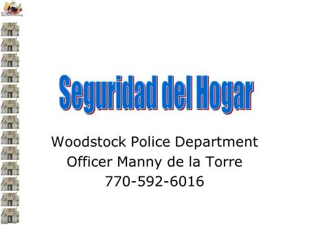 Woodstock Police Department Officer Manny de la Torre 770-592-6016.