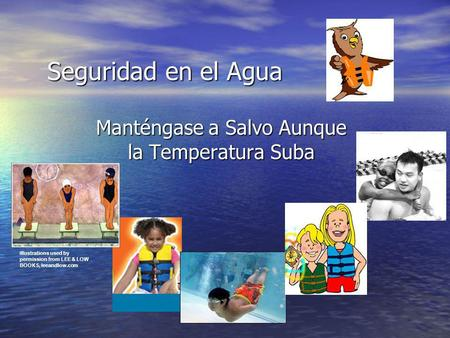 Seguridad en el Agua Manténgase a Salvo Aunque la Temperatura Suba illustrations used by permission from LEE & LOW BOOKS, leeandlow.com.