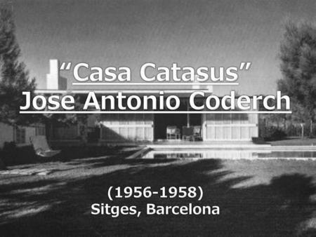 """Casa Catasus"" Jose Antonio Coderch"