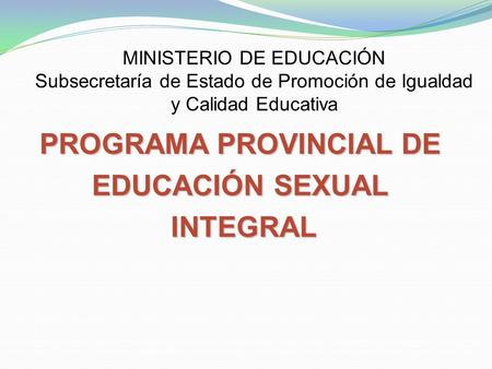 PROGRAMA PROVINCIAL DE EDUCACIÓN SEXUAL INTEGRAL