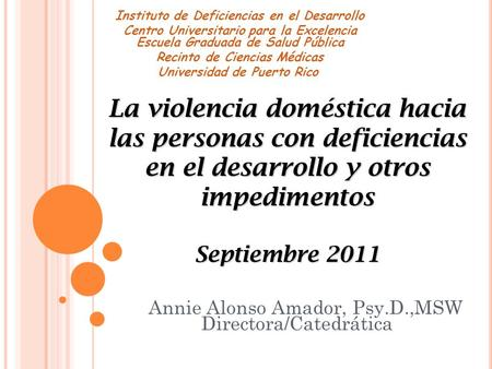 Annie Alonso Amador, Psy.D.,MSW Directora/Catedrática
