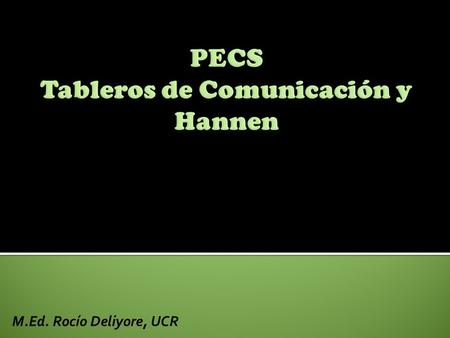 M.Ed. Rocío Deliyore, UCR Picture Exchange Communication System (PECS)