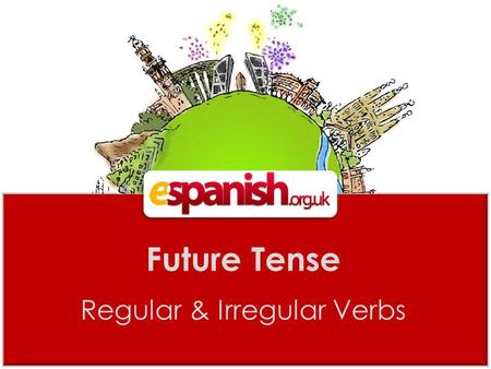 Future Tense Regular & Irregular Verbs. The basics … Unsurprisingly, we use the future tense to talk about actions that will happen in the future. We.