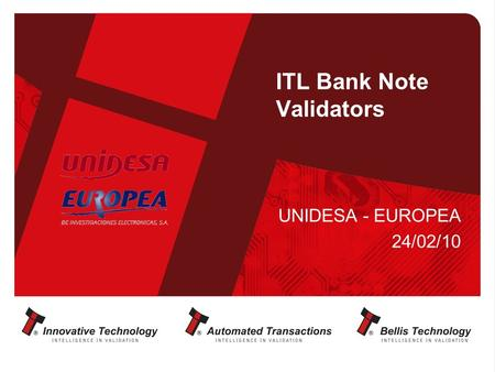 ITL Bank Note Validators UNIDESA - EUROPEA 24/02/10.