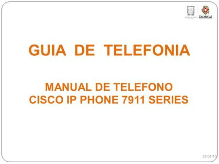 GUIA DE TELEFONIA MANUAL DE TELEFONO CISCO IP PHONE 7911 SERIES 1