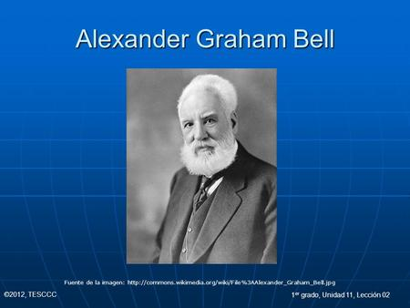 Alexander Graham Bell Photo credit: