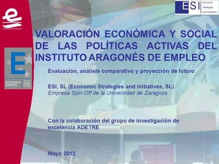 Evaluación, análisis comparativo y proyección de futuro ESI, SL (Economic Strategies and Initiatives, SL) Empresa Spin-Off de la Universidad de Zaragoza.