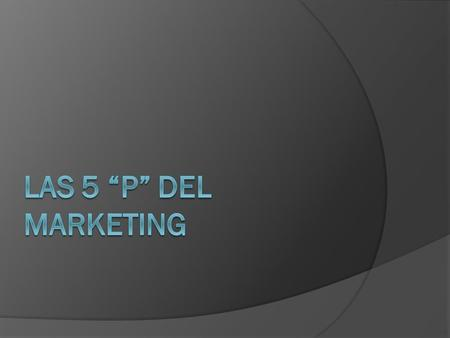 "LAS 5 ""P"" DEL MARKETING."