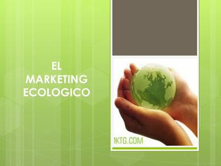EL MARKETING ECOLOGICO