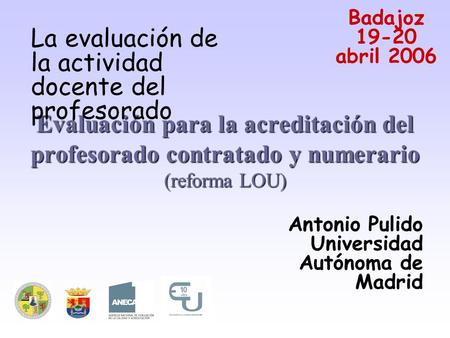 Antonio Pulido Universidad Autónoma de Madrid