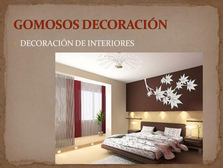 GOMOSOS DECORACIÓN DECORACIÓN DE INTERIORES.