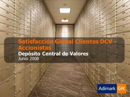 Satisfacción Global Clientes DCV - Accionistas