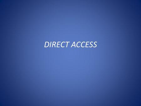 DIRECT ACCESS. CONCEPTO Es una característica de Windows 7 y Windows Server 2008 R2, que permite a los usuarios remotos que se encuentren conectados a.