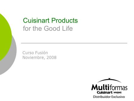 Cuisinart Products for the Good Life Curso Fusión Noviembre, 2008.