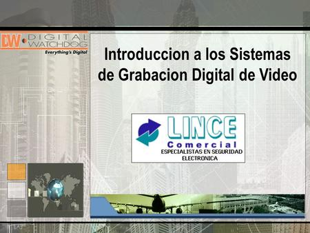 Introduccion a los Sistemas de Grabacion Digital de Video.