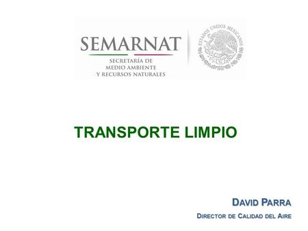 Transporte Limpio David Parra Director de Calidad del Aire.