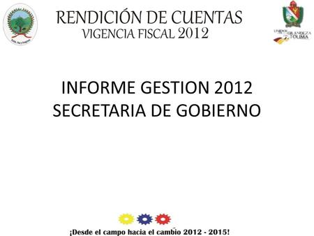 INFORME GESTION 2012 SECRETARIA DE GOBIERNO. SECTORES EDUCACION CULTURA DEPORTES Y RECREACION.