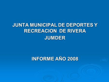JUNTA MUNICIPAL DE DEPORTES Y RECREACION DE RIVERA