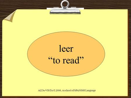 Leer to read ALTA-VISTA © 2006, A school of SPANISH Language.