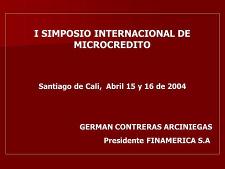 I SIMPOSIO INTERNACIONAL DE MICROCREDITO
